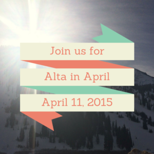 join us for alta in april