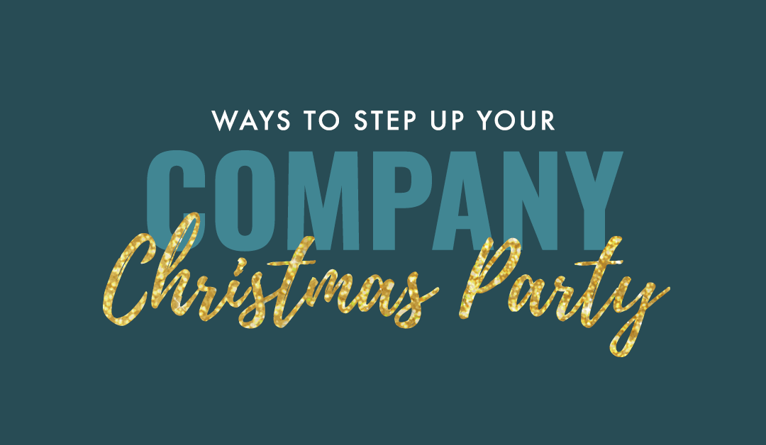 Ways to Step Up Your Company Christmas Party